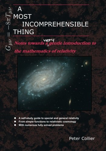 9780957389441: A Most Incomprehensible Thing: Notes Towards a Very Gentle Introduction to the Mathematics of Relativity