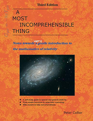 9780957389465: A Most Incomprehensible Thing: Notes Towards a Very Gentle Introduction to the Mathematics of Relativity