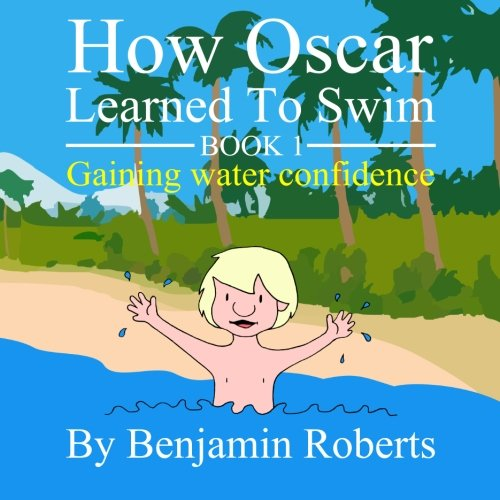 9780957390829: How Oscar Learned To Swim: Gaining water confidence: Volume 1