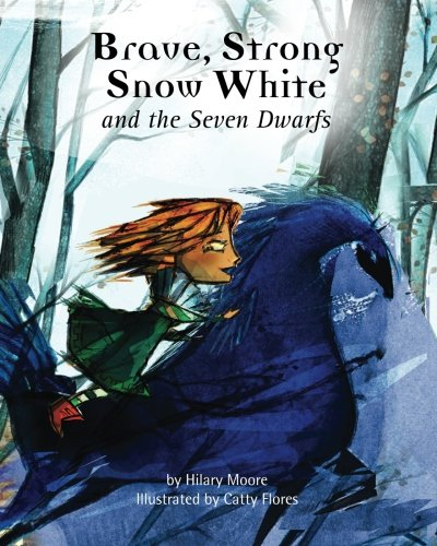 Brave Strong Snow White and the Seven: Moore, Hilary F