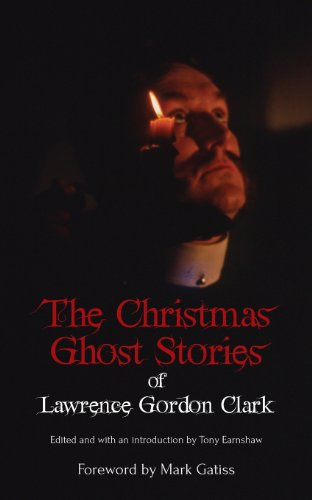 The Christmas Ghost Stories of Lawrence Gordon Clark: Clark, Lawrence Gordon