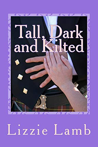 9780957398504: Tall, Dark and Kilted: Notting Hill Meets Monarch of the Glen