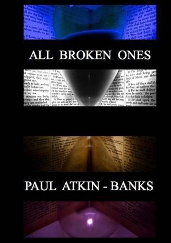 9780957398658: All Broken Ones