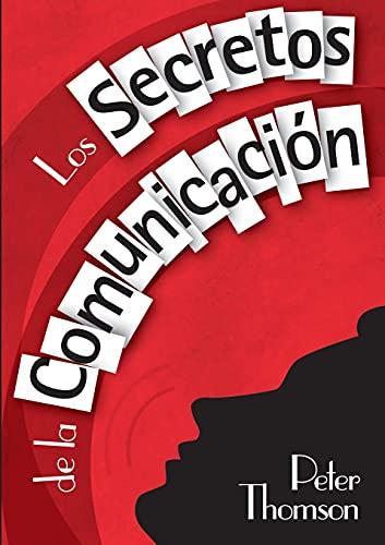 9780957401549: Los Secretos De La Comunicación