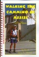 9780957418622: Walking the Camino Di Assisi: The Story of Walking the 320km Camino Di Assisi in the Footsteps of St Francis (Pilgrimways)