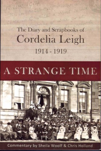 9780957421608: A Strange Time: The Diary and Scrapbooks of Cordelia Leigh 1914-1919