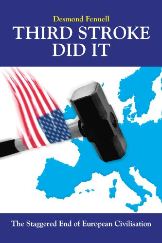 9780957425217: Third Stroke Did It: The Staggered End of European Civilisation