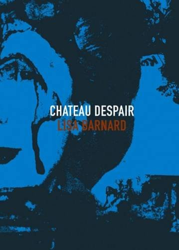 9780957427204: Lisa Barnard - Chateau Despair