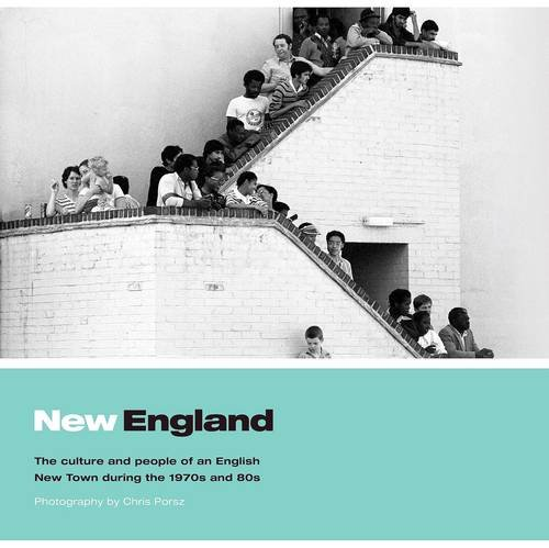 9780957432901: New England: The Culture and People of an English New Town During the 1970s and 1980s