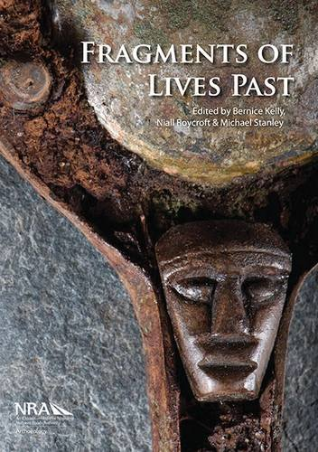 9780957438088: Fragments of Lives Past: Archaeological Objects from Irish Road Schemes (Archaeology and the National Roads Authority Monograph)