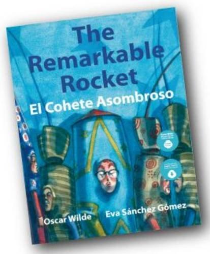 9780957439719: The Remarkable Rocket: El Cohete Asombroso