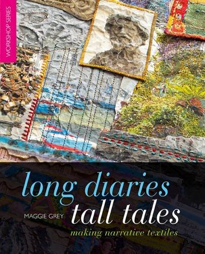 9780957441330: Long Diaries and Tall Tales: Making Narrative Textiles