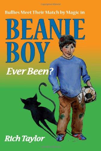 9780957441415: Bullies Meet Their Match by Magic in Beanie Boy: Ever Been?