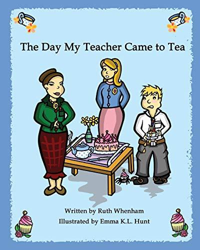 9780957442313: The Day My Teacher Came to Tea