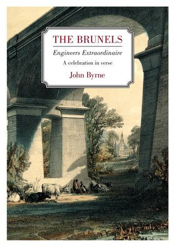 9780957449305: The Brunels-engineers Extraordinaire: A Celebration in Verse
