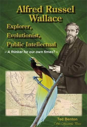 9780957453029: Alfred Russel Wallace: Explorer, Evolutionist, Public Intellectual: A Thinker for Our Own Times?