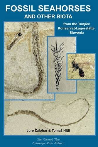 9780957453043: Fossil Seahorses & Other Biota from the Tunjice Konservat-Lagerstatte, Slovenia (Monograph Series)
