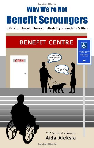 9780957459700: Why We're Not Benefit Scroungers: 'Life with Chronic Illness or Disability in Modern Britain'