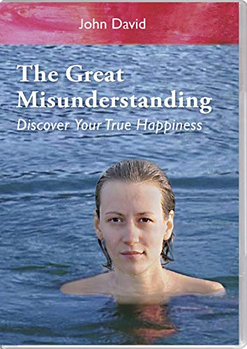 9780957462717: The Great Misunderstanding - Discover Your True Happiness