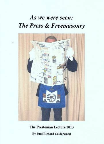 9780957463806: The Prestonian Lecture 2013: As We Were Seen - the Press and Freemasonry