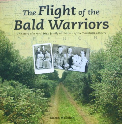 9780957464209: The Flight of the Bald Warriors: The Story of a Rural Irish Family at the Turn of the Twentieth Century