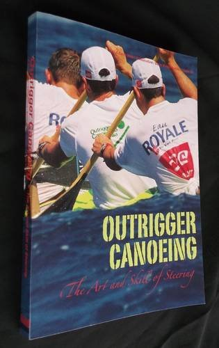 9780957466425: Outrigger Canoeing: The Art and Skill of Steering