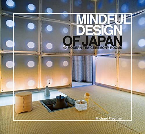 9780957471757: Mindful Design of Japan: 40 Modern Tea-Ceremony Rooms