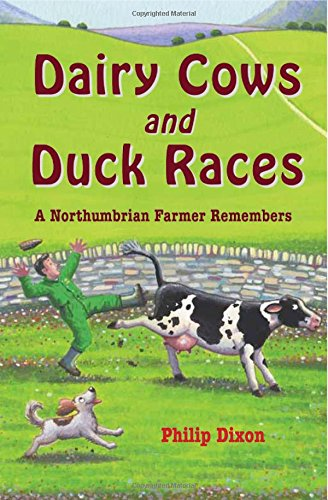 9780957475410: Dairy Cows and Duck Races: A Northumbrian Farmer Remembers