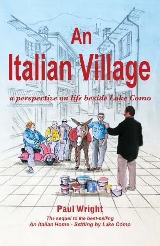 9780957475465: An Italian Village: A Perspective on Life Beside Lake Como