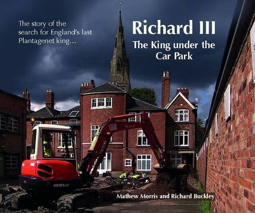 9780957479227: Richard III: The King Under the Car Park