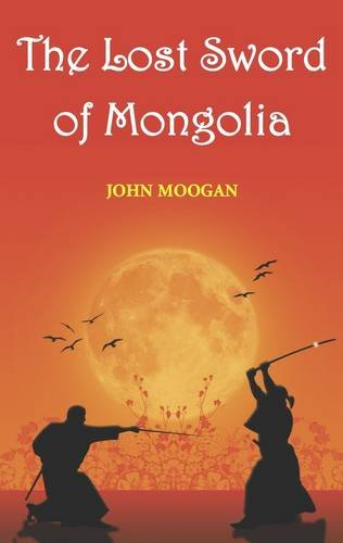 9780957481503: The Lost Sword of Mongolia