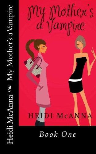 9780957483729: My Mother's a Vampire (Meryl Hanna investigates) (Volume 1)
