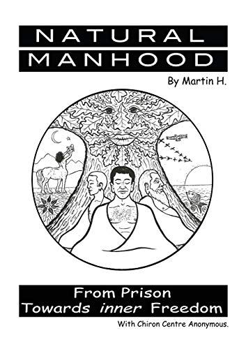 9780957485617: Natural Manhood from Prison Towards Inner Freedom