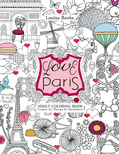 Love Paris Adult Coloring Book Creative Art Therapy For