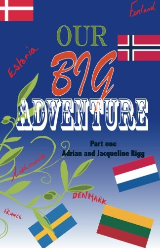 9780957488519: Our Big Adventure: Touring Europe in a Motorhome RV