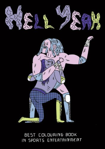 9780957490949: Hell Yeah: A Classic Wrestling Coloring Book
