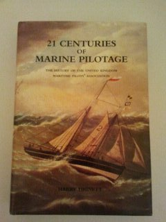 9780957491700: 21 Centuries of Marine Pilotage: The History of United Kingdom Maritime Pilots Association