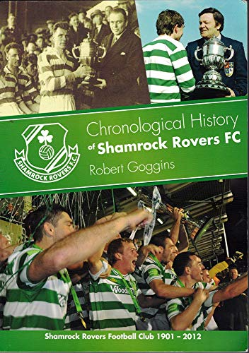9780957492905: A Chronological History of Shamrock Rovers FC