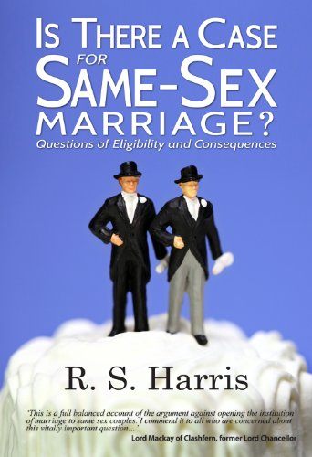 Is There a Case for Same-Sex Marriage?: Harris, R. S.