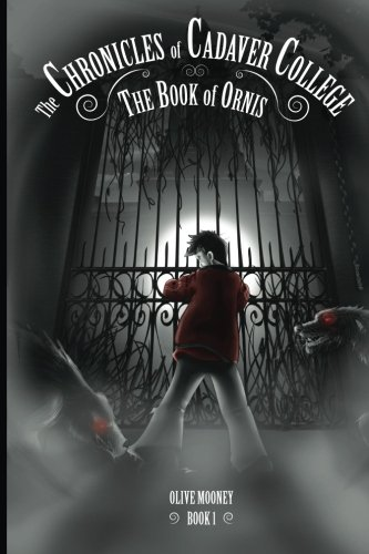 The Chronicles of Cadaver College Book of Ornis Volume 1