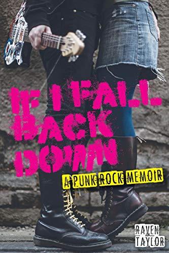 9780957517028: If I Fall Back Down - A Punk Rock Memoir