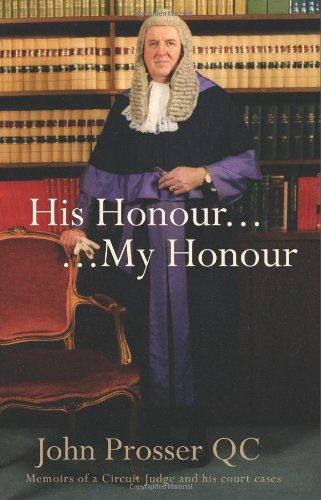 9780957518704: His Honour-My Honour: Memoirs of a Circuit Judge and His Court Cases