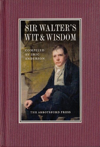 9780957520509: Sir Walter's Wit and Wisdom