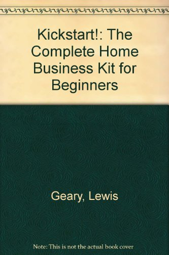 9780957523005: Kickstart!: The Complete Home Business Kit for Beginners