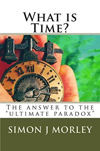 9780957523494: What is Time?: The Answer to the