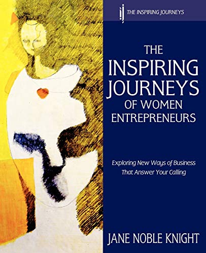 9780957526204: The Inspiring Journeys of Women Entrepreneurs: Exploring New Ways of Business That Answer Your Calling