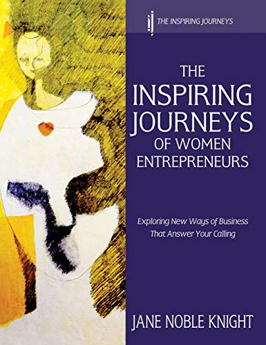 9780957526242: The Inspiring Journeys of Women Entrepreneurs: Exploring New Ways of Business That Answer Your Calling