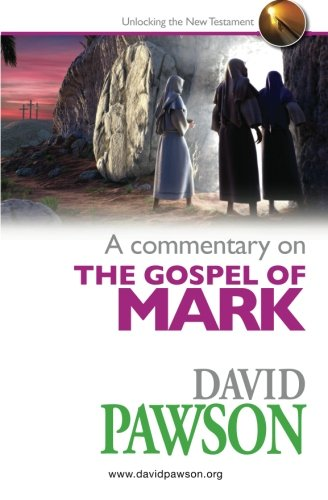 A commentary on The Gospel of Mark: Pawson, David