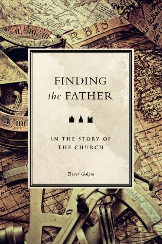 9780957531857: Finding the Father in the Story of the Church
