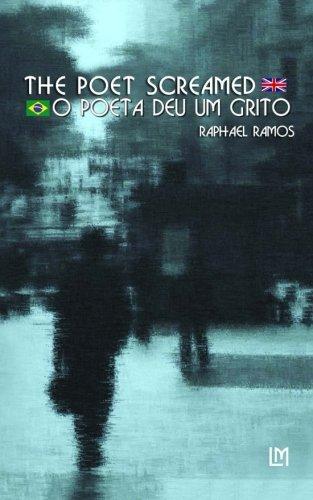 9780957534117: The Poet Screamed - bilingual edition (Portuguese/English): Brazilian Portuguese-English edition